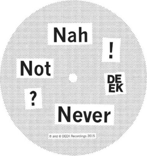 (Don`T Ask)-Nah Not Never VINYL NUOVO