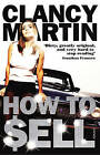 How to Sell by Clancy W. Martin (Paperback, 2010)