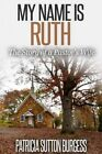 My Name Is Ruth 2.0: The Story of a Pastor's Wife by Patricia Sutton Burgess (Paperback / softback, 2015)