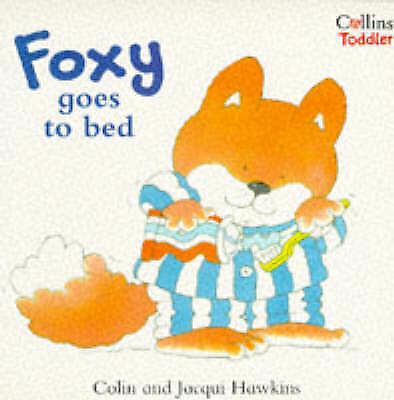 1 of 1 - Good, Foxy Goes to Bed (Collins Toddler), Hawkins, Jacqui, Hawkins, Colin, Book