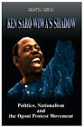 Ken Saro-Wiwa's Shadow: Politics, Nationalism and the Ogoni Protest Movement (PB) by Sanya (Paperback, 2007)