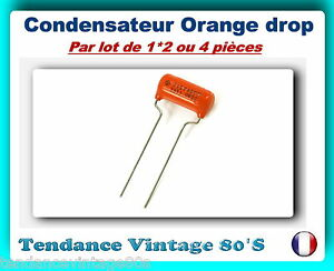 LOT-AU-CHOIX-DE-1-2-OU-4-CONDENSATEURS-ORANGE-DROP-715P