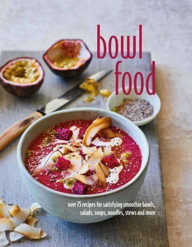 Bowl Food; NEW; Hardcover; 9781849758215