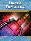 Digital Filmmaking: An Introduction by Pete Shaner (Mixed media product, 2011)