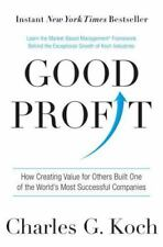 Good Profit : How Creating Value for Others Built One of the World's Most Successful Companies by Charles G. Koch (2015, Hardcover)