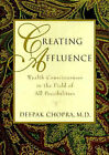 Creating Affluence: Wealth Consciousness in the Field of All Possibilities by Deepak Chopra (Hardback, 1993)