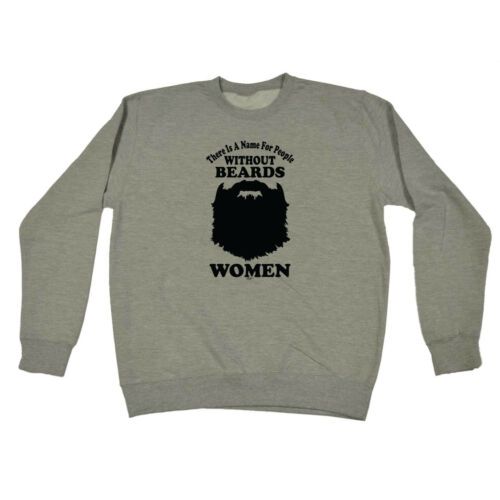 Black People Without Beards Funny Novelty Sweatshirt Jumper Top