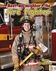 Meet My Neighbor, the Firefighter by Marc Crabtree (Hardback, 2013)