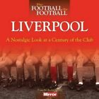When Football Was Football: Liverpool: A Nostalgic Look at a Century of the Club by Peter Hooton (Paperback, 2015)