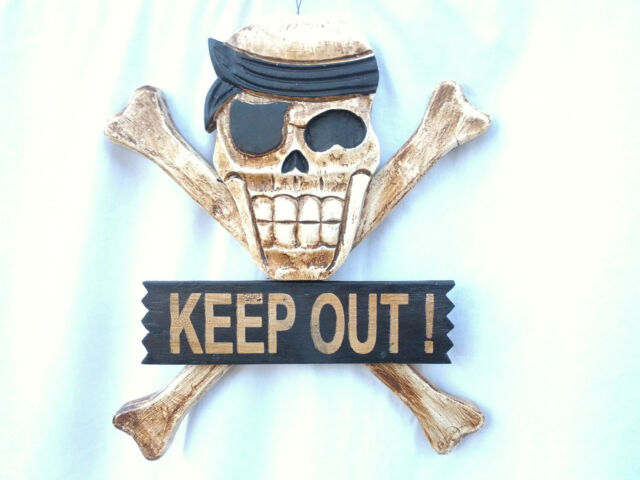 "SKULL & CROSS BONE ""KEEP OUT"" SIGN, WALL/DOOR HANGING. Pirates."