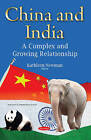 China & India: A Complex & Growing Relationship by Nova Science Publishers Inc (Paperback, 2015)