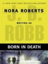 In Death: Born in Death by J. D. Robb (2006, Hardcover, Large Type)