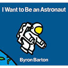 I Want to Be an Astronaut by Byron Barton (Hardback, 1992)