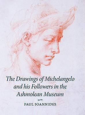 The Drawings of Michelangelo and his Followers in the Ashmolean Museum, Joannide