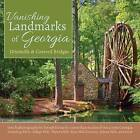 Vanishing Landmarks of Georgia: Gristmills & Covered Bridges by Joseph Kovarik (Paperback / softback, 2016)