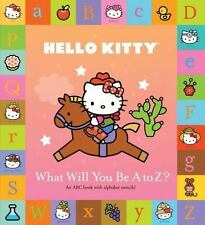 HELLO KITTY What Will You Be A to Z? (Brand New Paperback Version) Sanrio