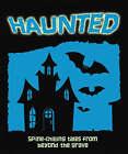 Haunted by Miles Kelly Publishing Ltd (Hardback, 2007)