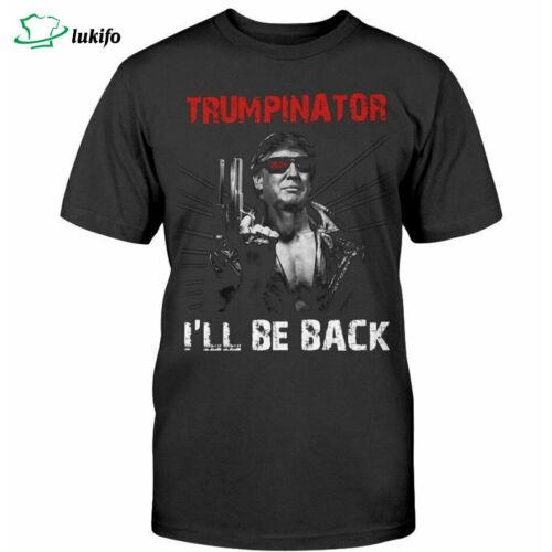 President Donald Trump 2024 Election Funny Trumpinator I/'ll Be Back unisex shirt