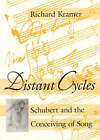 Distant Cycles: Schubert and the Conceiving of Song by Richard Kramer (Paperback, 1994)