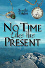 No Time Like the Present by Janelle Heiden (Paperback / softback, 2009)