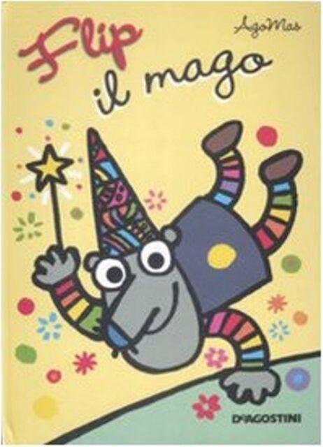 Flip il mago. Libro pop-up - di : Agomas - De Agostini 2009