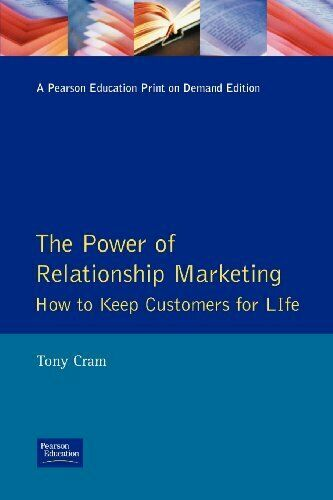 The Power of Relationship Marketing: How to Keep Customers for Life (Financial