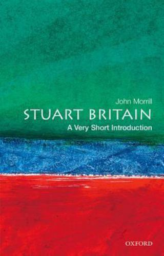 Stuart Britain by Morrill, John