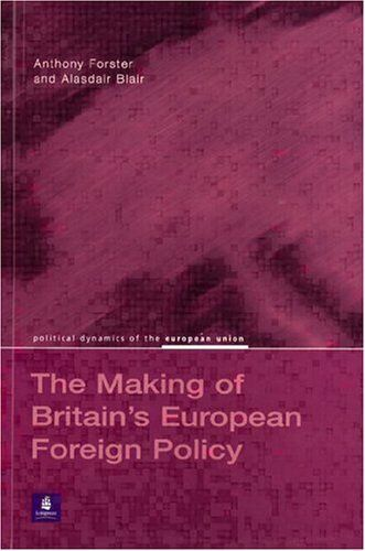 Britains European Foreign Policy (Political Dynamics of the European Union), For