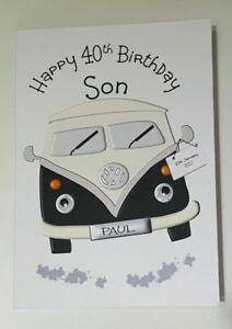 6f5027c83f Image is loading Handmade-Personalised-Son-40th-Birthday-Card-VW-Campervan-
