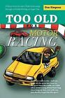 Too Old for Motor Racing: A Short Story in Case I Didn't Live Long Enough to Finish Writing a Longer One by Don Simpson (Paperback / softback, 2014)