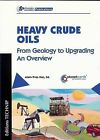 Heavy Crude Oils: From Geology to Upgrading: An Overview by Alain-Yves Huc (Paperback / softback, 2010)