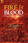 Fire & Blood  : The Burning of Washington & the Battle of New Orleans, 1814, Through the Eyes of a Young British Soldier by G R Gleig (Hardback, 2007)