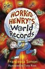 Horrid Henry's World Records by Francesca Simon (Hardback, 2013)