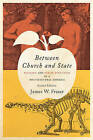 Between Church and State: Religion and Public Education in a Multicultural America by James W. Fraser (Paperback, 2016)