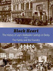 Black Heart: A History of Ley's Malleable Castings - The Family and the Foundry by Bob Read (Paperback, 2005)