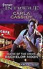 Larger Print Intrigue: Scene of the Crime : Bachelor Moon 1258 by Carla Cassidy (2011, Paperback, Large Type)