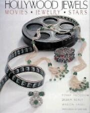 Hollywood Jewels : Movies, Jewelry, Stars by Marion Fasel, Debra Healy and Penny