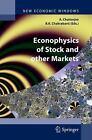 New Economic Windows: Econophysics of Stock and Other Markets : Proceedings of the Econophys-Kolkata II (2006, Hardcover)