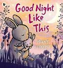 Good Night Like This by Mary Murphy (Paperback, 2016)