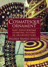 Cosmatesque Ornament: Flat Polychrome Geometric Patterns in Architecture by Paloma Pajares-Ayuela (Hardback, 2002)