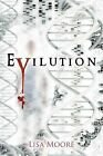 Evilution by Lisa Moore (Paperback, 2011)