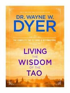 Living-the-Wisdom-of-the-Tao-The-Complete-Tao-Te-Ching-and-Affirmations-By