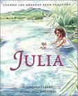 Julia: Cuando Los Grandes Eran Pequenos by Georgina Laazaro Leaon (Hardback, 2006)