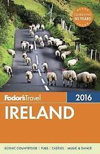Full-Color Travel Guide: Fodor's Ireland 2016 by Inc. Staff Fodor's Travel Publications (2015, Paperback)