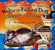 Walter the Farting Dog Goes on a Cruise by Glenn Murray, Elizabeth Gundy and William Kotzwinkle (2006, Hardcover)