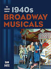 The Complete Book of 1940s Broadway Musicals by Dan Dietz (Hardback, 2015)