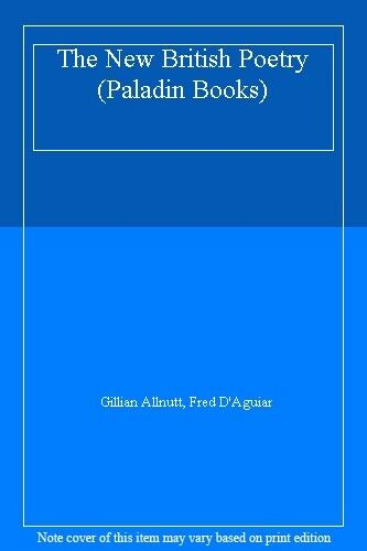 The New British Poetry (Paladin Books),Gillian Allnutt, Fred D'Aguiar