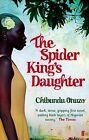 The Spider King's Daughter von Chibundu Onuzo (2013, Taschenbuch)
