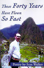 These Forty Years Have Flown So Fast by Scot Walker (Paperback / softback, 2001)