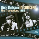 In Concert: The Troubadour, 1969 by Rick Nelson (CD, Jan-2011, 2 Discs, Ace (Label))